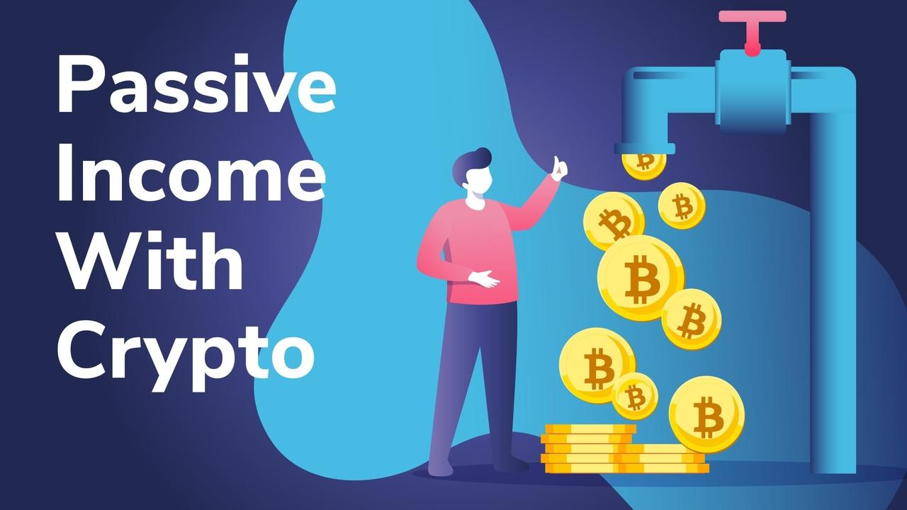 Earn passive incomes with your crypto